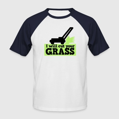 I WILL CUT YOUR GRASS! lawn mower and clippings - Men's Baseball T-Shirt