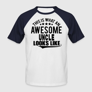 THIS IS WHAT AN AWESOME UNCLE LOOKS LIKE - Men's Baseball T-Shirt