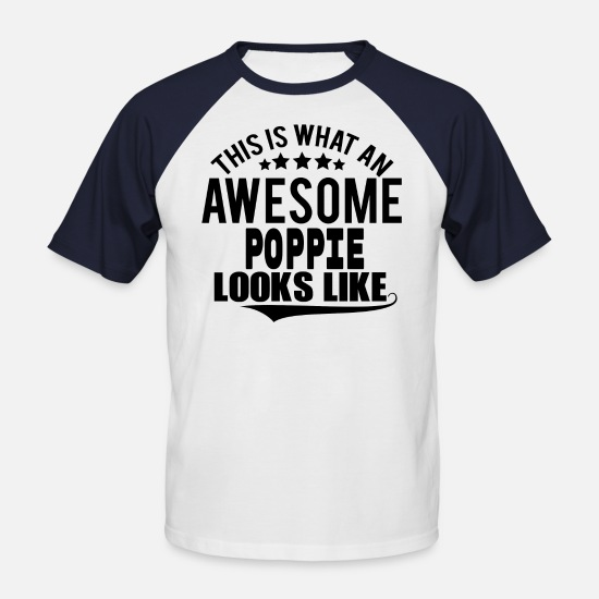 Father's Day T-Shirts - THIS IS WHAT AN AWESOME POPPIE LOOKS LIKE - Men's Baseball T-Shirt white/navy