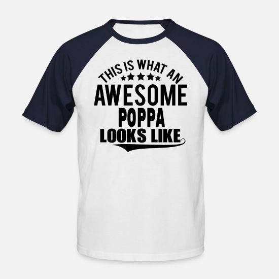 Father's Day T-Shirts - THIS IS WHAT AN AWESOME POPPA LOOKS LIKE - Men's Baseball T-Shirt white/navy