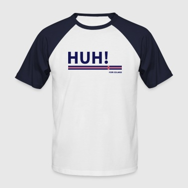 Huh HUH! for Iceland - Männer Baseball-T-Shirt
