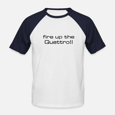 Gene Hunt fire up the quattro - Men's Baseball T-Shirt