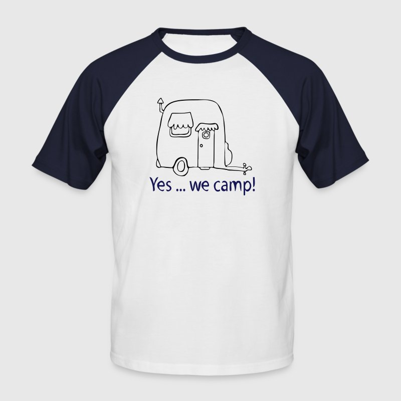 Yes we camp! - Männer Baseball-T-Shirt