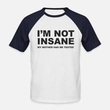 Dr Sheldon Cooper I'm not insane - Men's Baseball T-Shirt