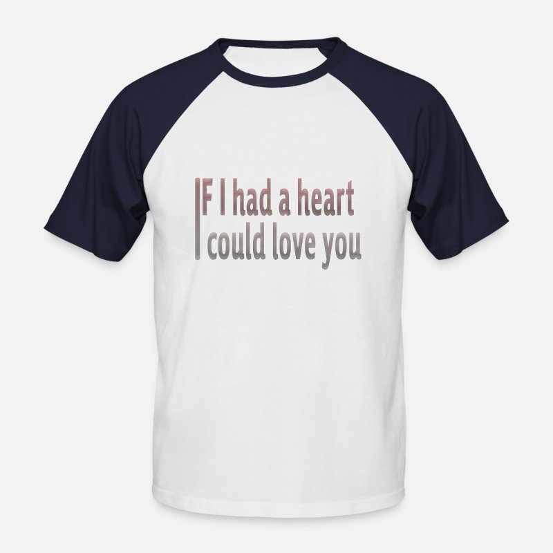 Ragnar T-Shirts -  if i had a heart i could love you - Men's Baseball T-Shirt white/navy
