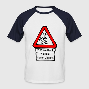 Slippery plannings - Men's Baseball T-Shirt