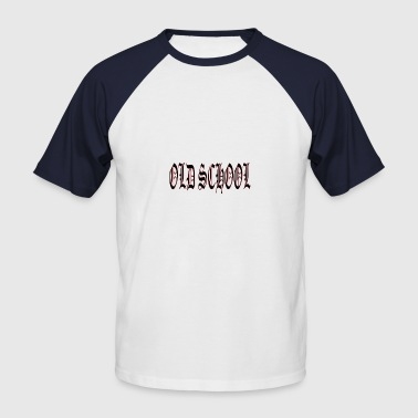 OLD SCHOOL - Männer Baseball-T-Shirt