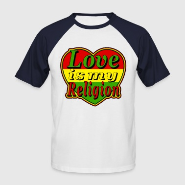 Love Is My Religion love is my religion - Men's Baseball T-Shirt