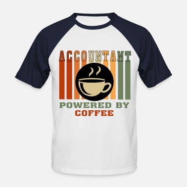 Funny Statistician Quote Funny Accountant Powered by Coffee T shirt for CPA - Men's Baseball T-Shirt