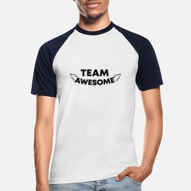 Team Awesome Team Awesome - Men's Baseball T-Shirt