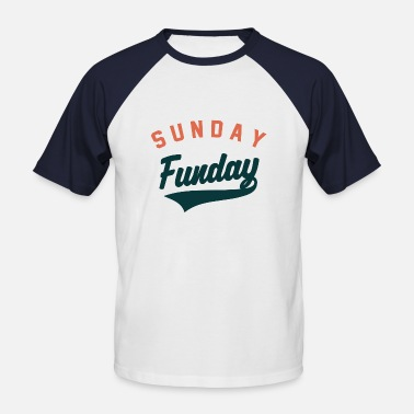 Sunday Funday Sunday Funday - Camiseta de béisbol hombre