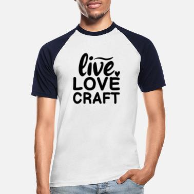 Tailor LIVE LOVE CRAFT - Men's Baseball T-Shirt