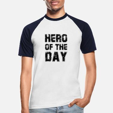 Held Hero of the Day - Held des Tages - Männer Baseball T-Shirt