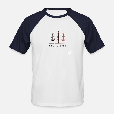 God is just - Männer Baseball T-Shirt