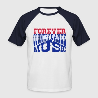 forever country dance music - T-shirt baseball manches courtes Homme