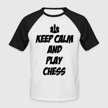 Keep Calm and Play Chess - Men's Baseball T-Shirt