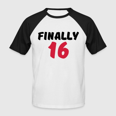 Finally 16 - Men's Baseball T-Shirt