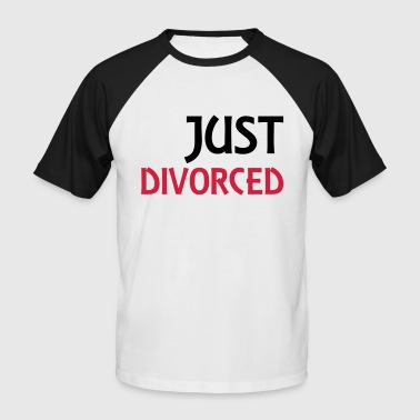 Just divorced - Men's Baseball T-Shirt