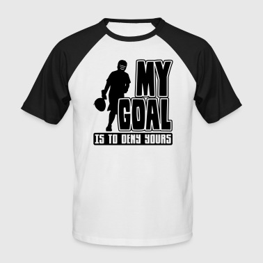 My Goal is to Deny Yours (lax) - Men's Baseball T-Shirt