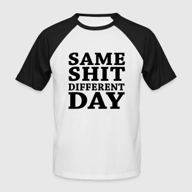 Same shit - Different day - Mannen baseballshirt korte mouw