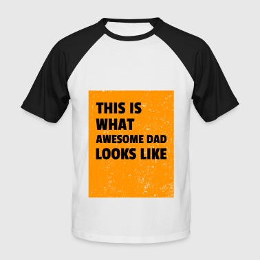 Awesome Dad Awesome Dad - Men's Baseball T-Shirt