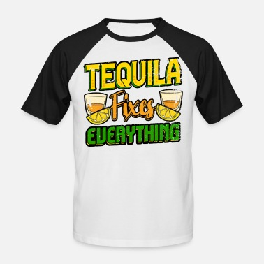 62024ed8d7 Mexican Tequila Fixes Everything - Men's Baseball T-Shirt