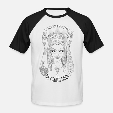 Bitch The Queen Bitch - Baseball T-shirt herr