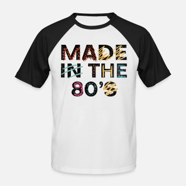 Made In 80s Made in the 80s 90s - Männer Baseball-T-Shirt