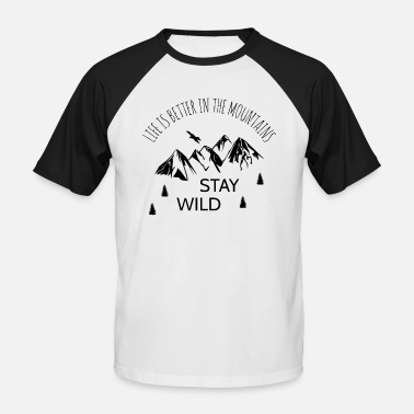 Life Is Better In The Mountains Life Is Better In The Mountains - Männer Baseball T-Shirt