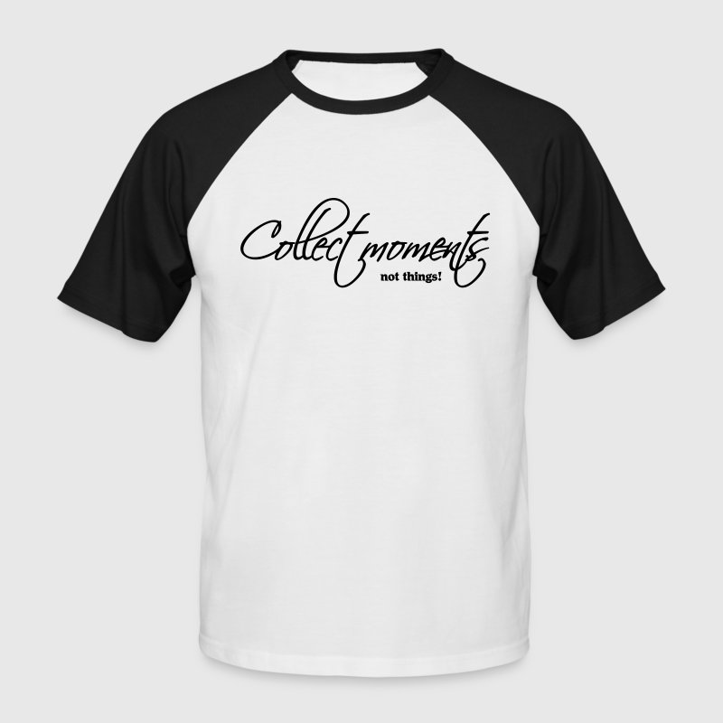 Collect moments, not things - Men's Baseball T-Shirt