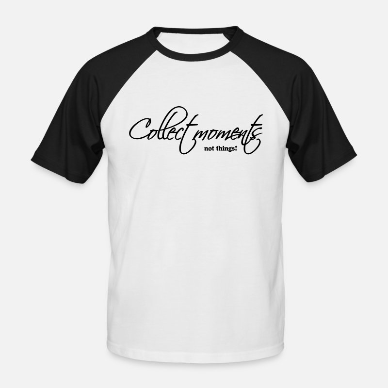 About T-Shirts - Collect moments, not things - Men's Baseball T-Shirt white/black