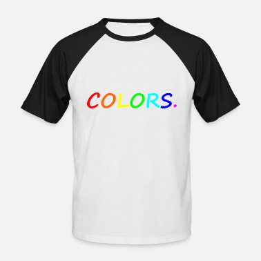 Colorful COLORS / colors / colorful / rainbow - Men's Baseball T-Shirt