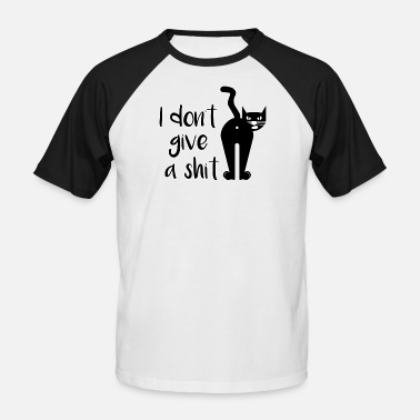 I Dont Give A Shit I dont give a shit / angry cat - Men's Baseball T-Shirt