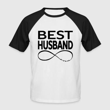 BEST HUSBAND EVER - Men's Baseball T-Shirt