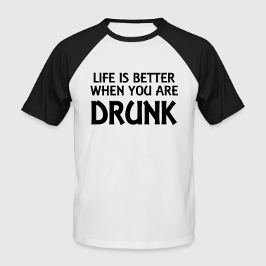Life is better when you are drunk - Kortærmet herre-baseballshirt