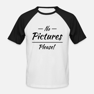 Picture No pictures please! - Männer Baseball-T-Shirt