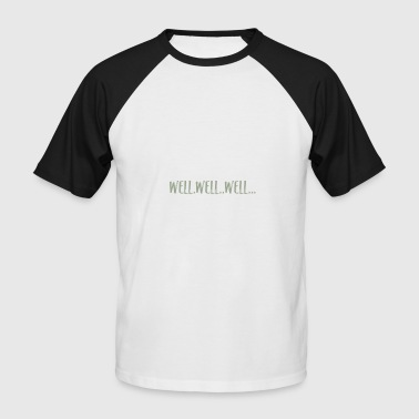 Wellness well-well-well - Men's Baseball T-Shirt