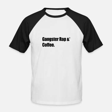 Gangster Rap Gangster Rap & 'Coffee. - Men's Baseball T-Shirt