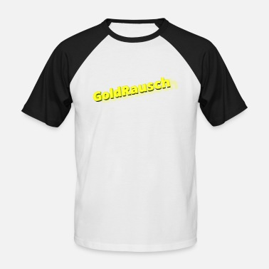 Intoxicated Gold intoxication - Men's Baseball T-Shirt