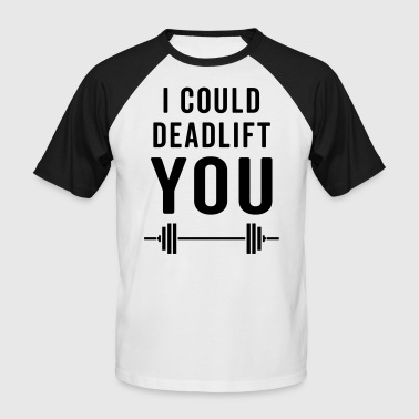 Deadlift Deadlift You Gym Quote - Koszulka bejsbolowa męska