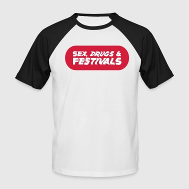 Party Sex Drugs Sex, drugs & festivals - party - festival - Men's Baseball T-Shirt