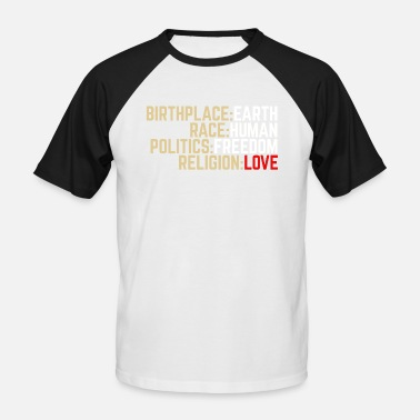 Birthplace BIRTHPLACE EARTH POLITICAL SHIRT FOR WORLD FRIENDS - Men's Baseball T-Shirt