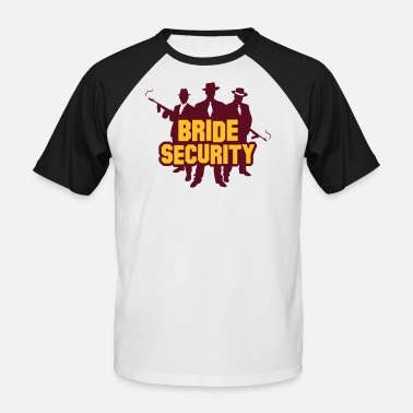 Bride Security Team Bride Security Team Of The Bride. - Men's Baseball T-Shirt