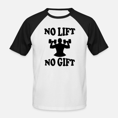 Lift No Lift No Gift - Männer Baseball-T-Shirt