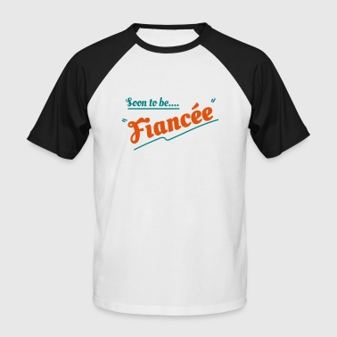 soon to be fiancee - Men's Baseball T-Shirt