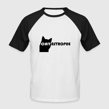 Catastrophe Catastrophe - cat catastrophe - Men's Baseball T-Shirt