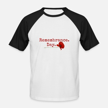 Remembrance Day Remembrance Day. Red Poppy Gifts - Men's Baseball T-Shirt