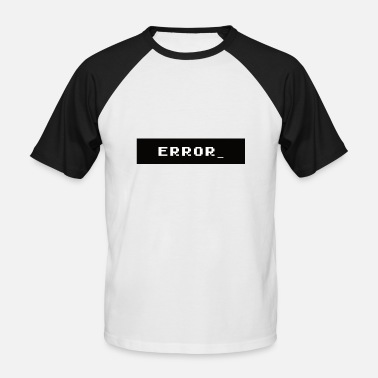 Letter Message ERROR MESSAGE - Old School lettering - Men's Baseball T-Shirt