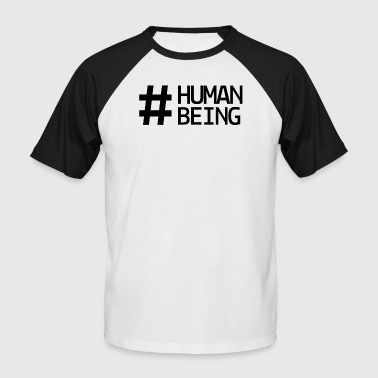 #human being - Männer Baseball-T-Shirt