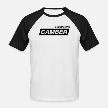 Camber I NEED MORE CAMBER 2 - Männer Baseball-T-Shirt